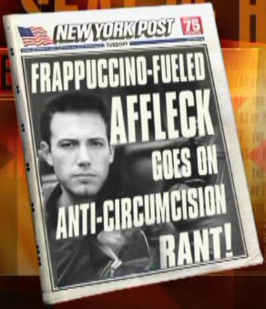 Headline about Ben Affleck's ''anti-circumcision rant''
